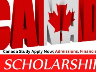 Canada Study Apply Now-Admission, Scholarship, Financial Aid & Visa
