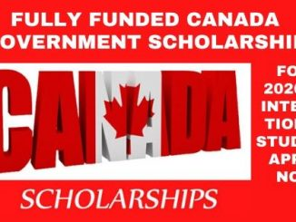 2021 Fully Funded Canada Government Scholarships Program; Apply Now