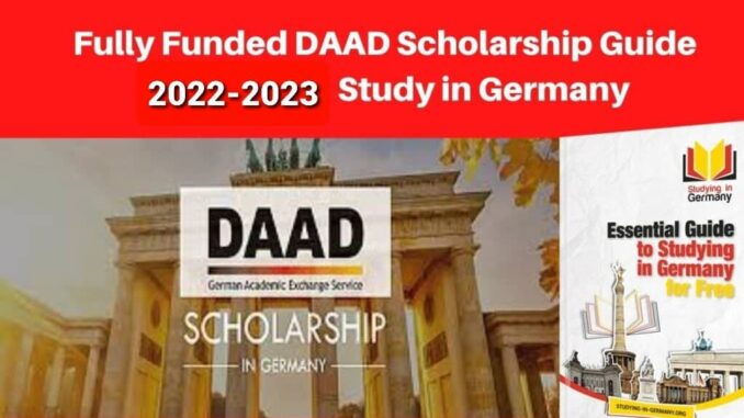 Fully Funded DAAD Scholarship Guide 2022-2023 Study in Germany; Apply Online Now